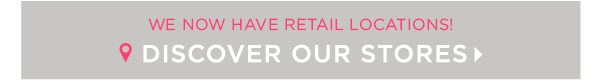 Discover Our Stores