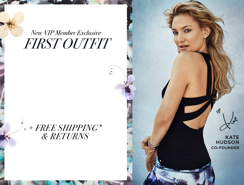 Kate Hudson invites you to try her new athletic wear outfits. Your first outfit for only $25!