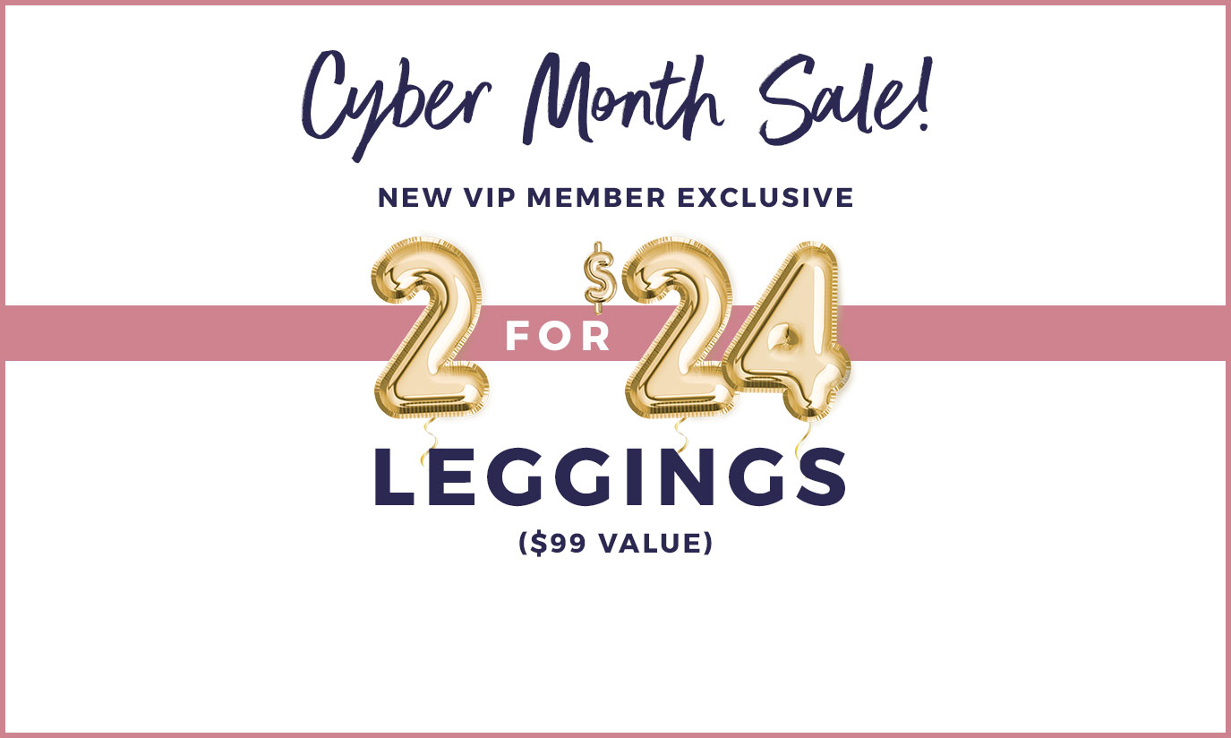 Cyber Month Sale | 2 Leggings for $24