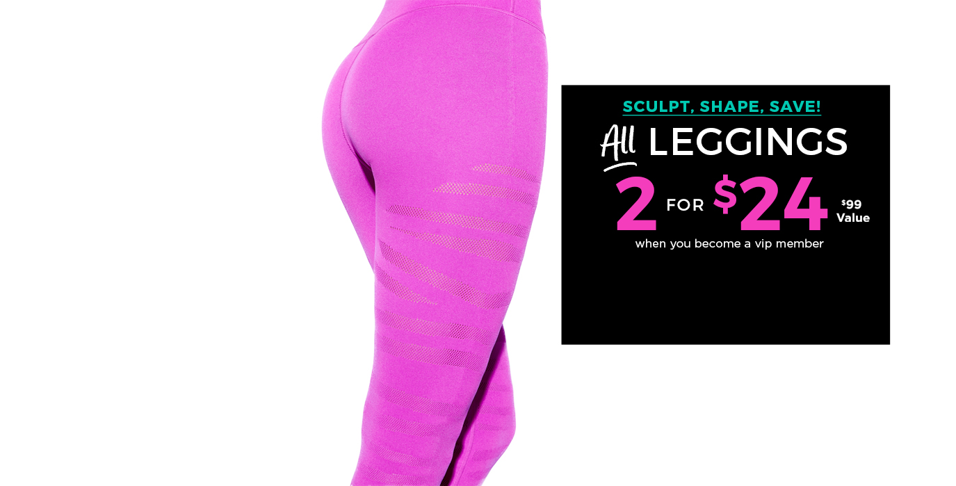 All Leggings 2 for $24