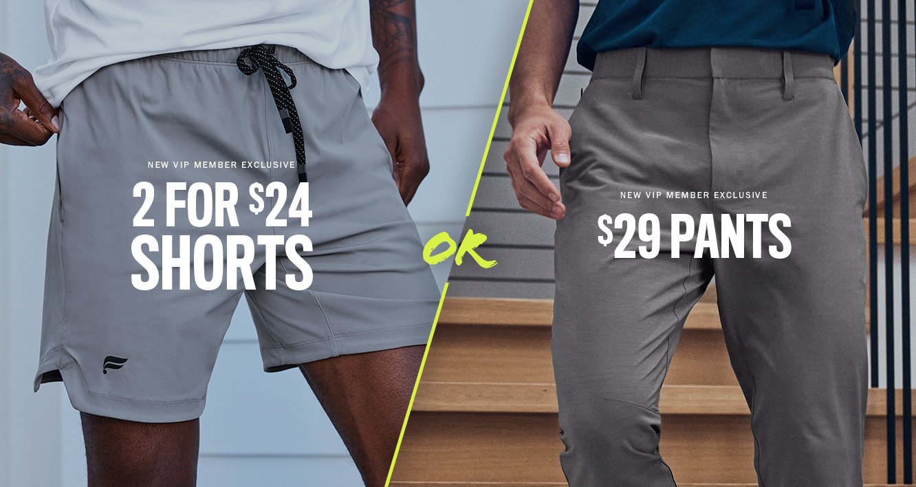 2 for $24 Shorts or 2 for $24 Pants