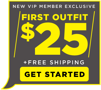 New VIP Member Exclusive. First Outfit $25 Plus Free Shipping.