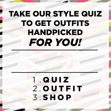 Take Our Style Quiz To Get Outfits Handpicked For You!