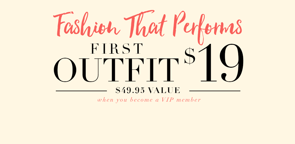 Fashion That Performs: First Outfit for only $19