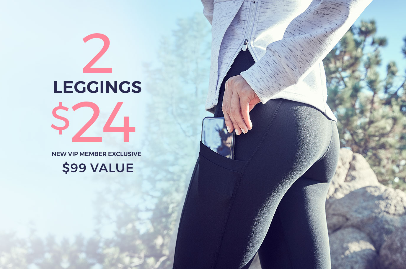 2 Leggings for $24