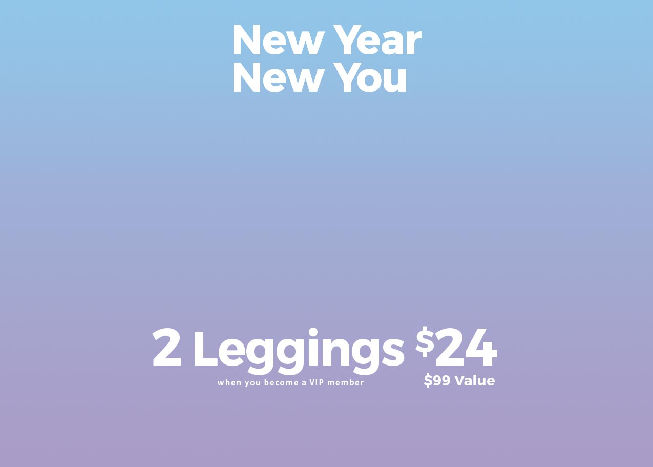 New Year: New You! 2 Leggings for $24