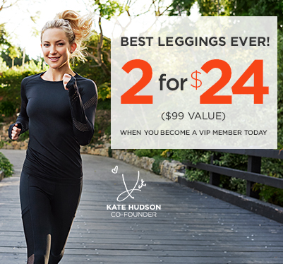 New Member VIP Exclusive - 2 leggings for $24! Easy returns & exchanges. No obligation to buy.