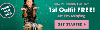 New VIP Member Offer: 1st Outfit FREE! Just Pay Shipping!